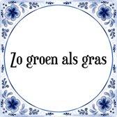 Tegeltje met Spreuk (Tegeltjeswijsheid): Zo groen als gras + Kado verpakking & Plakhanger