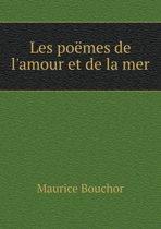 Les Poemes de L'Amour Et de La Mer