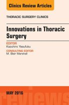 Innovations in Thoracic Surgery, An Issue of Thoracic Surgery Clinics of North America, E-Book