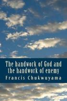 The handwork of God and the handwork of enemy