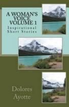 A Woman's Voice Inspirational Short Stories Volume 1