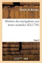 Histoire Des Navigations Aux Terres Australes Volume 2