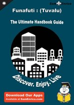 Ultimate Handbook Guide to Funafuti : (Tuvalu) Travel Guide