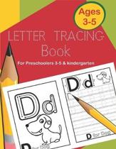Letter Tracing Book for Preschoolers 3-5 & Kindergarten: Fun and Easy Way to Learn Alphabet Writing Practice workbook for Kids ages 3 to 5