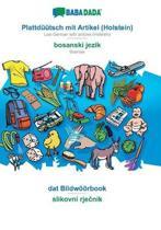 BABADADA, Plattd tsch mit Artikel (Holstein) - bosanski jezik, dat Bildw rbook - slikovni rječnik