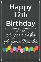 Happy 12th Birthday A Year Older A Year Bolder: Cute 12th Birthday Balloon Card Quote Journal / Notebook / Diary / Greetings / Appreciation Gift (6 x