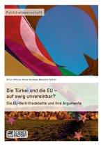 Die Turkei Und Die Eu - Auf Ewig Unvereinbar? Die Eu-Beitrittsdebatte Und Ihre Argumente