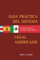 Guía Practica del Sistema Legal Americano para Profesionales en un Mundo Jurídico Global