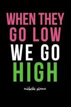 Boekomslag van 'When They Go Low We Go High'