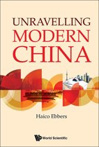 Unravelling Modern China