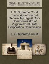 U.S. Supreme Court Transcript of Record General Ry Signal Co V. Commonwealth of Virginia Ex Rel State Corporation Commission