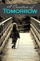 A Creation of Tomorrow