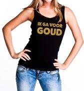 Ik ga voor Goud glitter tekst tanktop / mouwloos shirt zwart dames - dames singlet Ik ga voor Goud S