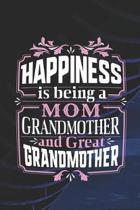 Happiness Is Being a Mom Grandmother & Great Grandmother