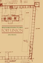 Reconstructing Fort Union