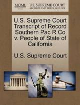 U.S. Supreme Court Transcript of Record Southern Pac R Co V. People of State of California