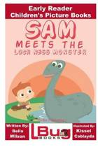 Sam Meets the Loch Ness Monster - Early Reader - Children's Picture Books