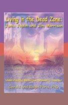 Living in the Dead Zone: Janis Joplin and Jim Morrison