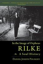 Rilke, a Soul History