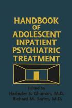Handbook Of Adolescent Inpatient Psychiatric Treatment