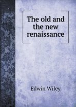 The Old and the New Renaissance