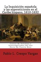La Inquisici n Espa ola Y Las Supersticiones En El Caribe Hispano, 1610-1632