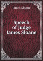 Speech of Judge James Sloane