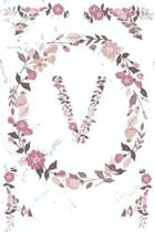 V Monogram Journal: Personalized Initial V, Motivational Heading Prompt - Lined Floral Notebook - Journal - Diary for Reflection