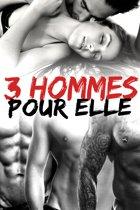 3 Hommes Pour Elle: (Histoire Érotique Adulte)