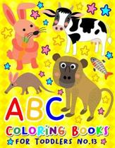ABC Coloring Books for Toddlers No.13: abc pre k workbook, KIDS 2-4 abc book, abc kids, abc preschool workbook, Alphabet coloring books, Coloring book
