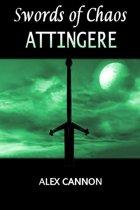 Attingere: Swords of Chaos Book Three
