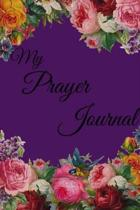 My Prayer Journal: A 90 Day Journal: with daily and dot grid space for daily planning, goal tracking, and list making