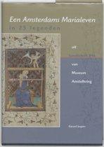 Middeleeuwse studies en bronnen LXXIX - Een Amsterdams Marialeven in 25 legenden uit handschrift 846 van Museum Amstelkring