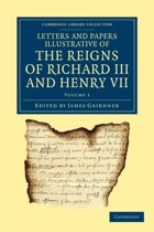 Letters and Papers Illustrative of the Reigns of Richard III and Henry VII 2 Volume Set Letters and Papers Illustrative of the Reigns of Richard III and Henry VII