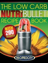 The Low Carb Nutribullet Recipe Book