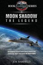 Moon Shadow the Legend