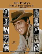 Elvis Presley's Film Co-Stars Volume II from L to Z