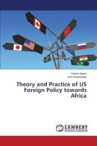 Theory and Practice of Us Foreign Policy Towards Africa