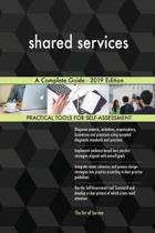 Shared Services a Complete Guide - 2019 Edition