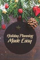 Holiday Planning Made Easy: A 6x9 journal with 100 detailed pages to plan, organize and log your holiday season