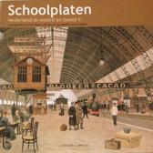 Schoolplaten. Nederland in woord en beeld II
