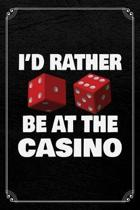 I'd Rather Be At The Casino
