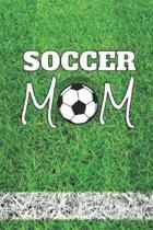 Soccer Mom: Soccer Lover 2019-2020 Academic Year Planner, Datebook, And Homework Scheduler For Busy Soccer Moms