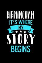 Birmingham It's Where My Story Begins: Birmingham Notebook, Diary and Journal with 120 Lined Pages