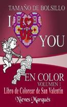I Love You en Color.: Libro de Colorear de San Valent�n. Tama�o de Bolsillo