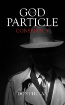 The God Particle Conspiracy