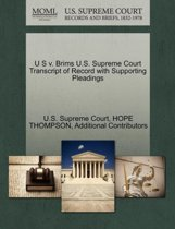 U S V. Brims U.S. Supreme Court Transcript of Record with Supporting Pleadings