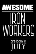 Awesome Iron Workers Are Born in July