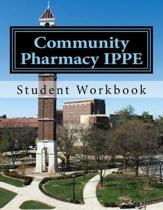 Community Pharmacy IPPE: Student Workbook