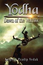 Yodha Dawn of the Warrior